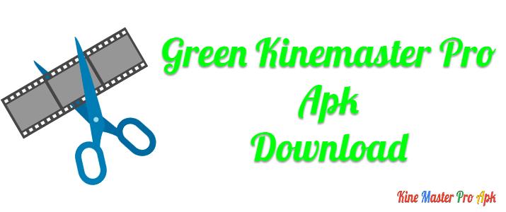 Green KineMaster Pro Apk Download
